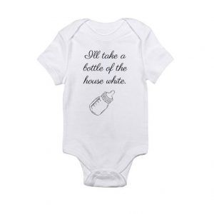 I'll take a bottle of the house whiteBaby Onesie