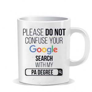 Please do not confuse your google search my PA degree Ceramic Mug