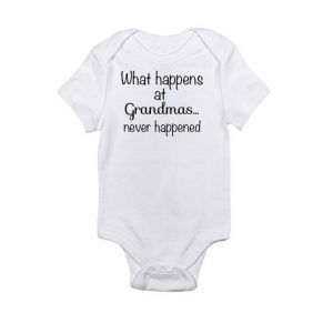 What happens at Grandmas...never happenedBaby Onesie