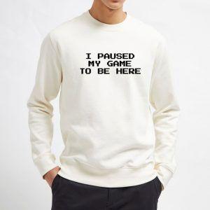 I-Paused-My-Game-White-Sweatshirt