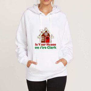 Is-Your-House-on-Fire-Clark-Hoodie