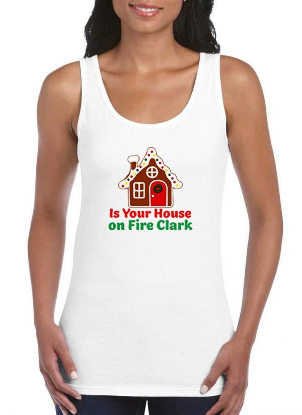 Is-Your-House-on-Fire-Clark-Tank-Top