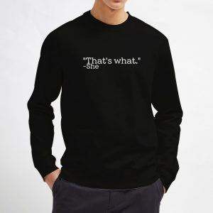 That's-What-She-Said-Sweatshirt